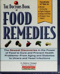 Doctors Book of Food Remedies : The Newest Discoveries in the Power of Food to Cure and Preve
