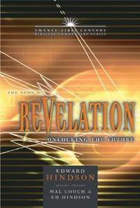 THE BOOK OF REVELATION Unlocking the Future. Twenty-First Century  Biblical Commentary Series.