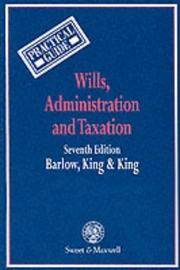 Wills, Administration and Taxation: A Practical Guide