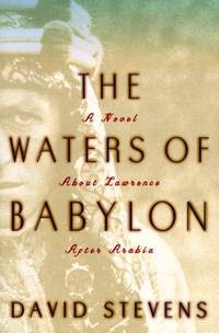 The WATERS of BABYLON:   A Novel About Lawrence After Arabia