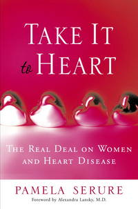 Take it to Heart: the Real Deal on Women and Heart Disease