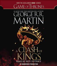 A Clash of Kings (HBO Tie-in Edition): A Song of Ice and Fire: Book Two by  Roy [Reader]  George R. R.; Dotrice - 2012-03-06 - from BooksEntirely and Biblio.com