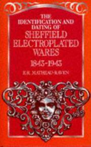 THE IDENTIFICATION AND DATING OF SHEFFIELD ELECTROPLATED WARES 1843-1943.
