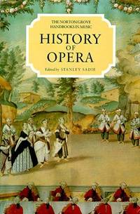 History of Opera : The Norton/Grove Handbooks in Music by  Stanley (ed) Sadie - First Edition; First Printing - 1989 - from Novel Ideas Books (SKU: 230528)