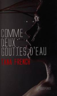 Comme deux gouttes d'eau by Tana French - from Better World Books  (SKU: 2781052-75)