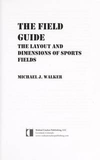 The Field Guide: The Layout and Dimensions of Sports Fields
