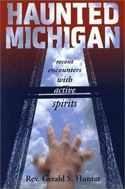 Haunted Michigan: Recent Encounters with Active Spirits by Gerald S. Hunter - 2000-10-18