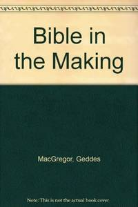 The Bible In the Making