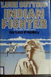 Luke Sutton:  Indian Fighter