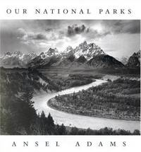 ANSEL ADAMS : Our National Parks