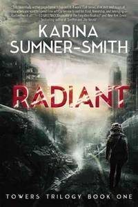 Radiant: Towers Trilogy Book One by Karina Summer-Smith - Paperback - 2014 - from QUANTUM (SKU: L31L26)