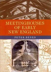 MEETINGHOUSES OF EARLY NEW ENGLAND.