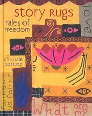 Story Rugs Tales of Freedom : the Work of Dale Gottlieb