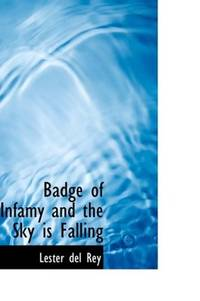 Badge Of Infamy and The Sky Is Falling