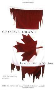 Lament for a Nation The Defeat of Canadian Nationalism 40th Anniversary Edition (Carleton Library)
