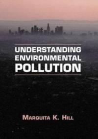 Understanding Environmental Pollution by  Marquita K.; Cambridge University Press Hill - 1st Edition - 1997 - from Inno Dubelaar Books and Biblio.com