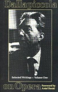 Dallapiccola on Opera: Selected Writings Volume 1