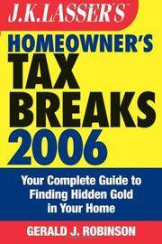 J.K. Lasser's Homeowner's Tax Breaks 2006: Your Complete Guide to Finding Hidden Gold in Your Home