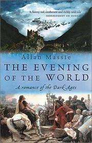 The Evening of the World: A Romance of the Dark Ages
