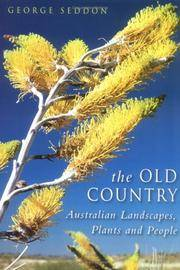 THE OLD COUNTRY - Australian Landscapes, Plants and People  - - - AUTHOR SIGNED  - - -
