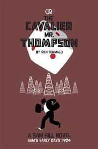 THE CAVALIER MR. THOMPSON: A SAM HILL NOVEL