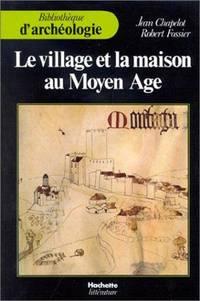 Le village et la maison au Moyen Age by  Robert  Jean & Fossier - Hardcover - 1980 - from Bennor Books (SKU: 004184)
