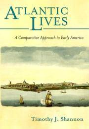 ATLANTIC LIVES. A Comparative Approach To Early America. by  Timothy J Shannon - Paperback - 2004 - from PASCALE'S BOOKS and Biblio.com
