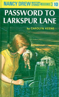 PASSWORD TO LARKSPUR LANE Nancy Drew Mystery Stories 10