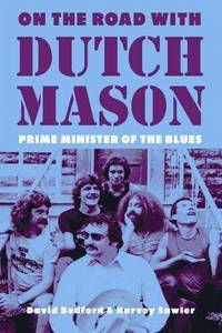 On the Road With Dutch Mason, Prime Minister of the Blues
