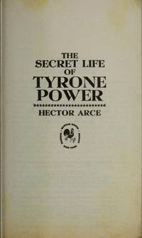 The Secret Life of Tyrone Power