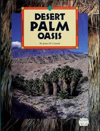 DESERT PALM OASIS by  James W Cornett - Paperback - First Edition - 1989 - from m.l. granlund - bookseller and Biblio.com