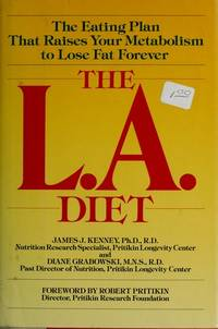 The L. A. Diet : The Eating Plan That Raises Your Metabolism to Lose Fat Forever