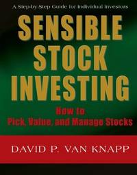 SENSIBLE STOCK INVESTING: How to Pick, Value, and Manage Stocks by  David Van Knapp - Paperback - 2008-03-05 - from JMSolutions (SKU: s08130620017)
