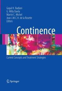 Continence: Current Concepts And Treatment Strategies (Hb) by Badlani G.H