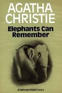 Elephants Can Remember by Agatha Christie - First Edition. - 1972 - from Sixpence and Biblio.com