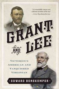 Grant and Lee; Victorious American and Vanquished Virginian