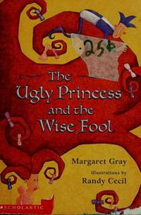 Ugly princess and the wise fool by  margaret gray - Paperback - from Sixth Chamber Used Books/Fox Den Books and Biblio.com
