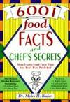 6001 Food Facts and Chef's Secrets (or Grandmother's Kitchen Wisdom - Over 6001 Solutions...
