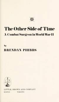 The Other Side of Time: A Combat Surgeon in World War II