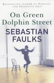 On Green Dolphin Street by  Sebastian: FAULKS  - First edition  - from Tom Coleman (SKU: 5251)