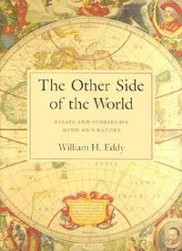 The Other Side of the World: Essays and Stories of Mind and Nature
