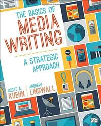 The Basics of Media Writing; A Strategic Approach