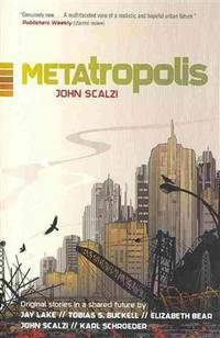 image of Metatropolis: Original Science Fiction Stories in a Shared Future