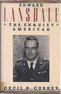 Edward Lansdale: The Unquiet American by Cecil B Currey - 1st Edition - 1988 - from J. Mercurio Books, Maps, & Prints (SKU: 010778)