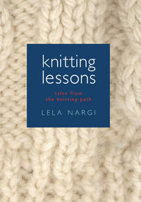 image of Knitting Lessons: Tales from the Knitting Path