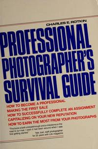 PROFESSIONAL PHOTOGRAPHER'S SURVIVAL GUIDE