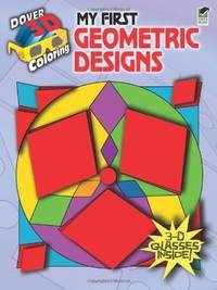 MY FIRST GEOMETRIC DESIGNS: 3-Dimensional Coloring Book (O)