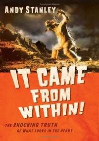 image of It Came from Within!: The Shocking Truth of What Lurks in the Heart