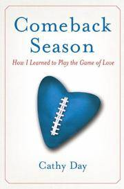 Comeback Season: How I Learned to Play the Game of Love [Hardcover]