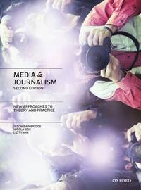 Media and Journalism: New Approaches to Theory and Practice. 2nd ed. (Uncorrected Proof) by  Liz  Nicola; Tynan - Paperback - 2nd Edition - 2011 - from Rob Briggs Books (SKU: 700194)